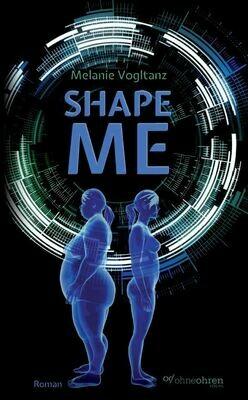 Melanie Vogltanz: Shape Me