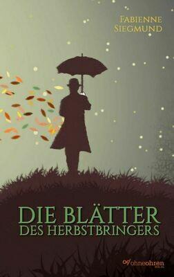 Fabienne Siegmund: Die Blätter des Herbstbringers (2. Auflage - Minibuch)