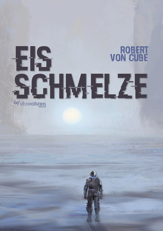 Robert von Cube: Eisschmelze
