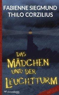 Fabienne Siegmund & Thilo Corzilius: Das Mädchen und der Leuchtturm