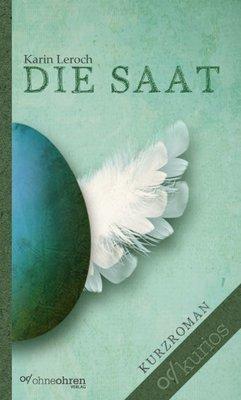 Karin Leroch: Die Saat