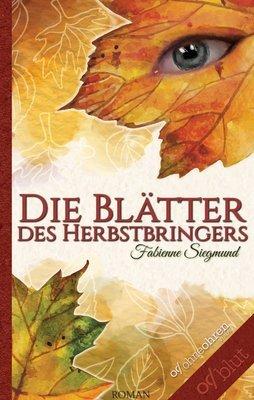Fabienne Siegmund: Die Blätter des Herbstbringers