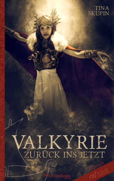 Tina Skupin: Valkyrie (Zurück ins Jetzt)