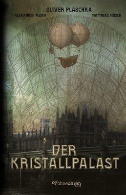 Oliver Plaschka: Der Kristallpalast