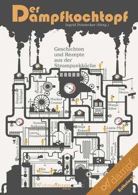Der Dampfkochtopf (Geschichten und Rezepte aus der Steampunkküche) - MOBI