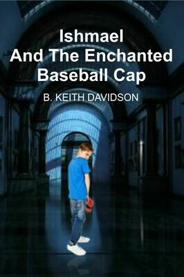 Ishmael and the Enchanted Baseball Cap