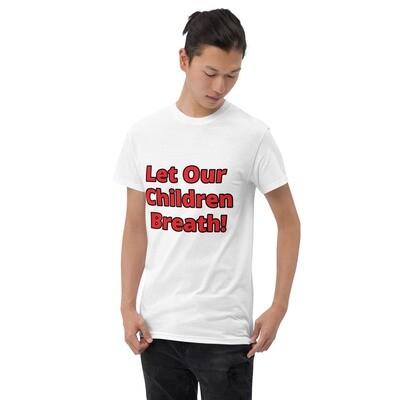 Let Our Children Breath T-Shirt