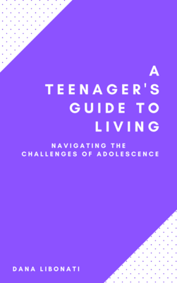 A Teenager's Guide to Living: Navigating the Challenges of Adolescence