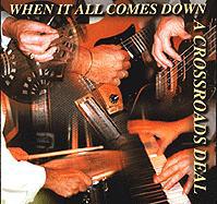 """A Crossroads Deal - """"When it all comes down"""""""