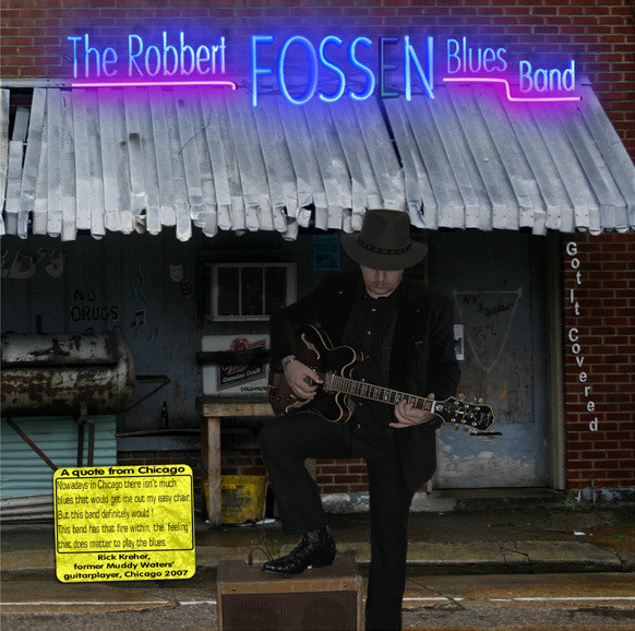 "The Robbert Fossen Blues Band - ""Got it covered"""