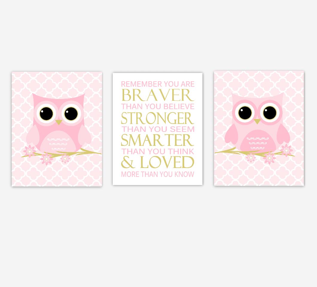 Baby Girl Nursery Art Owls Pink Gold Remember You Are Braver Baby Nursery Decor SET OF 3 UNFRAMED PRINTS