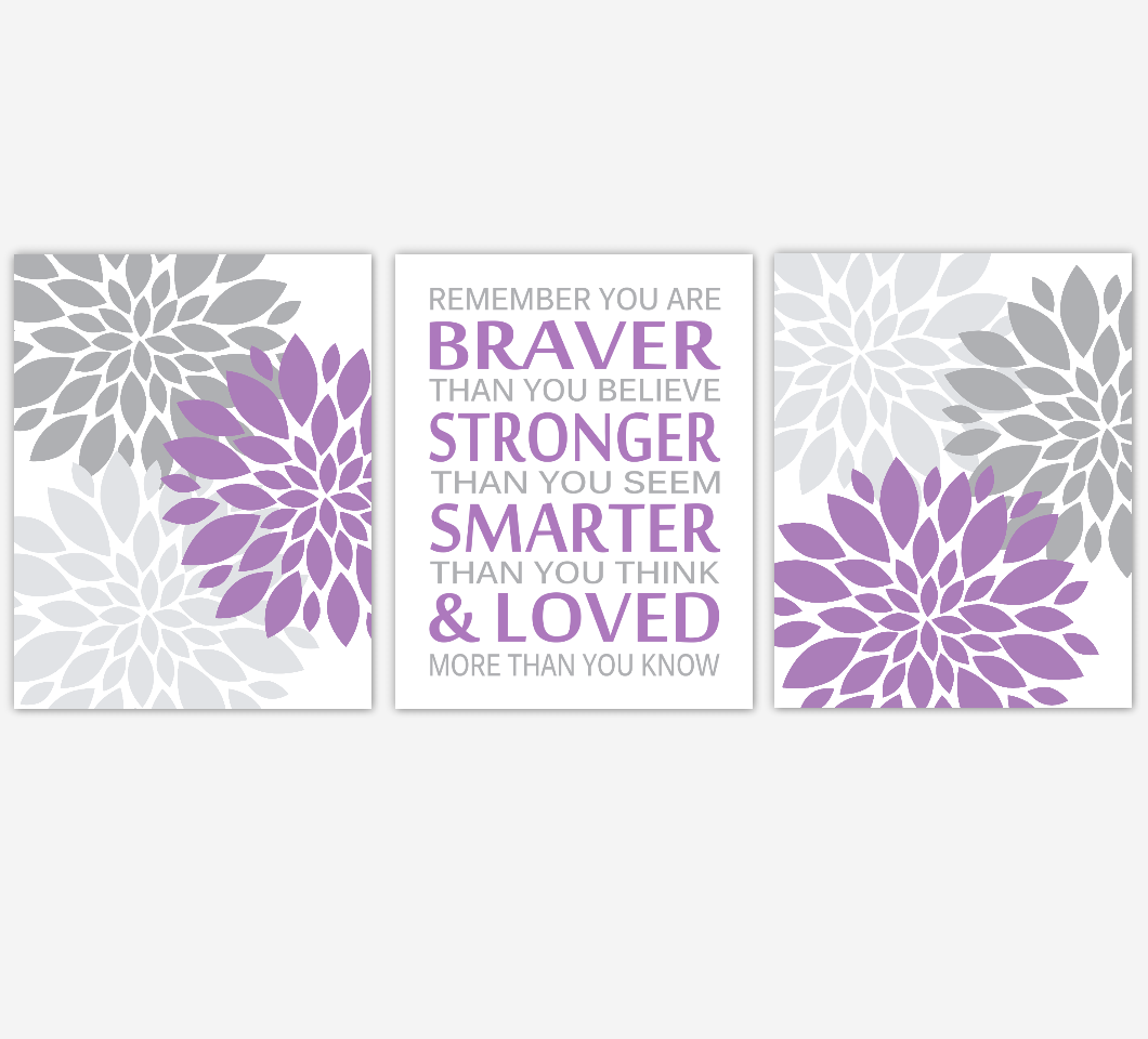 Baby Girl Nursery Wall Art Gray Purple Lavender Grey Flower Bursts You are Braver Girl Quotes Dahlia Floral Blooms Wall Decor Girls Room Wall Art SET OF 3 UNFRAMED PRINTS