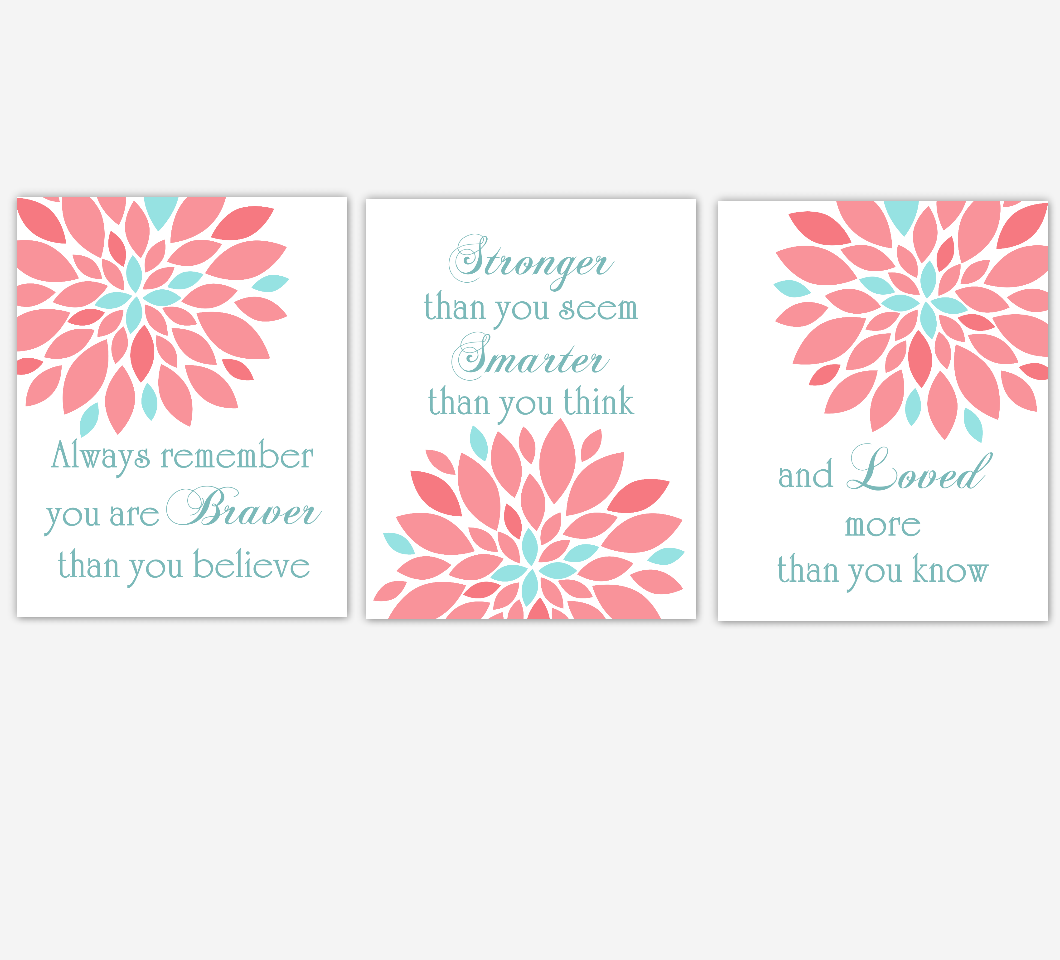 Dahlia Mum Flowers Coral Teal Aqua Baby Girl Nursery Wall Art Floral Prints Girl Bedroom Baby Nursery Decor Always Remember You Are Braver