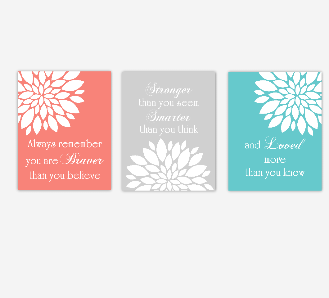 Dahlia Mums Flower Burst Coral Teal Always Remember You Are Braver Floral Wall Decor Girl Bedroom Prints Baby Nursery Decor SET OF 3 UNFRAMED PRINTS