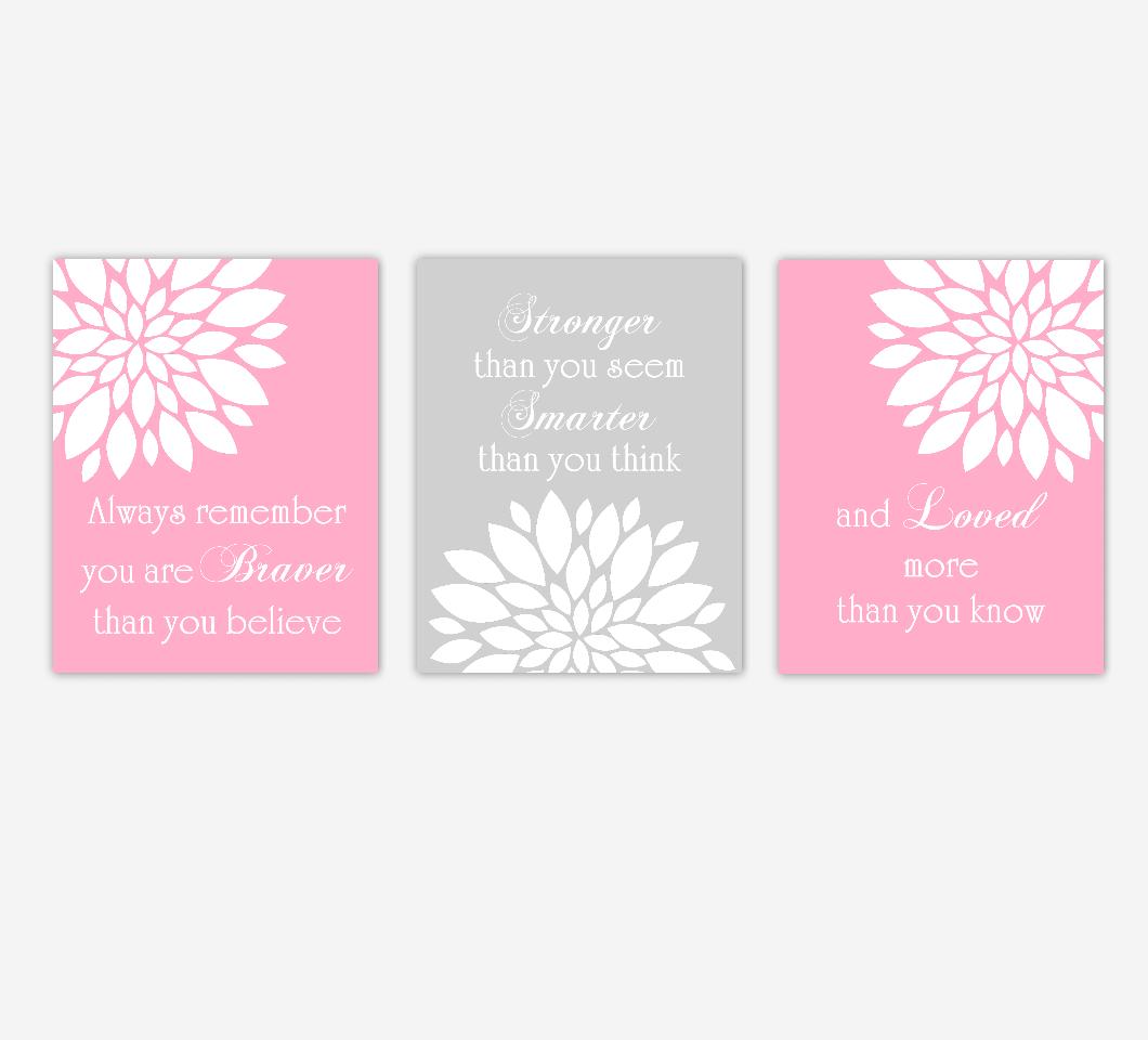 Pink Baby Girl Nursery Art Flower Burst Dahlia Mums Remember You Are Braver Stronger Smarter Loved Girl Bedroom Floral Wall Decor SET OF 3 UNFRAMED PRINTS