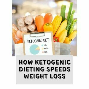 How Ketogenic Dieting Speeds Weight Loss