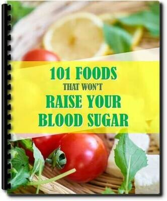 FREE Report - 101 Foods That Won't Raise Your Blood Sugar