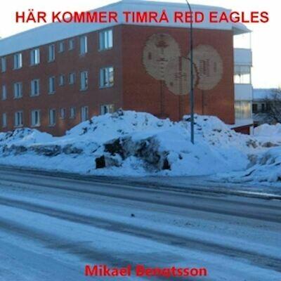HÄR KOMMER TIMRÅ RED EAGLES CD-Album