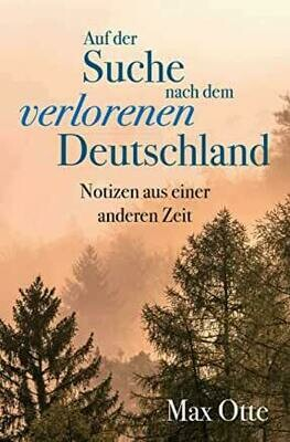 Max Otte: Auf der Suche nach dem verlorenen Deutschland