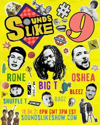 Sounds Like Episode 9 UNCUT with Oshea, Big T and Rone