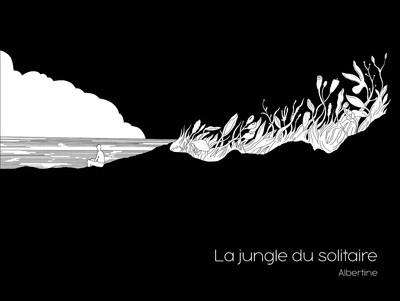 Albertine - La jungle du solitaire