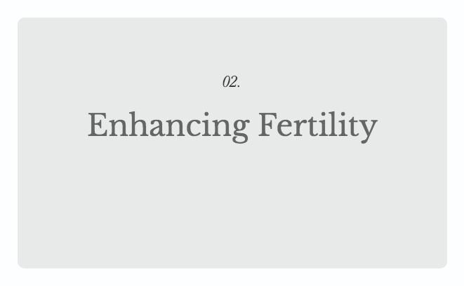 Enhancing Fertility