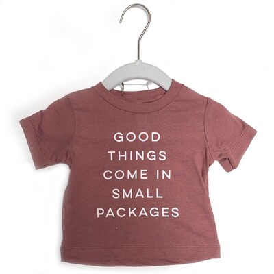 'Good Things Come In Small Packages' Baby Tee