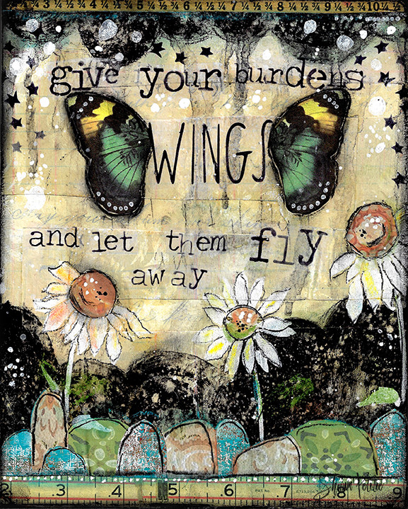"""Give your burdens wings"" original mixed media 8x10 Clearance"