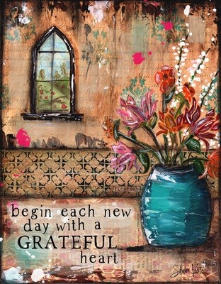 """""""Begin each day with a Grateful Heart"""" Print on Wood and Print to be Framed"""