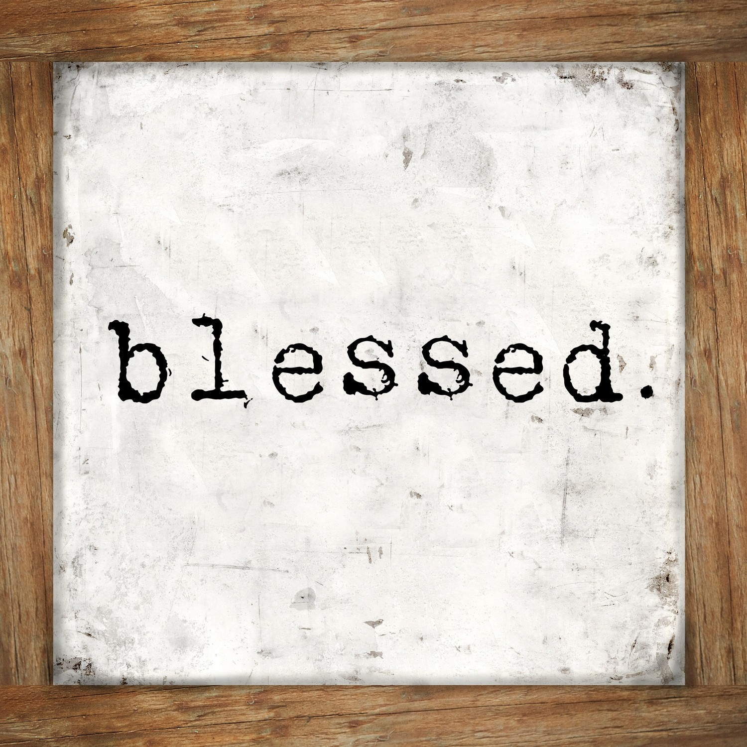 """""""Blessed"""" Print on Wood and Print to be Framed"""
