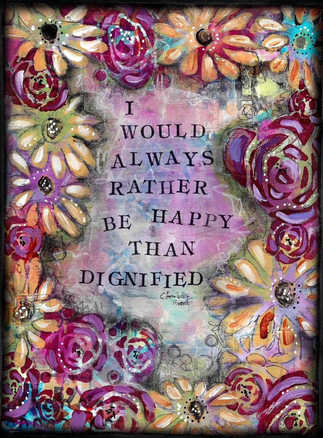 """I would always rather be happy than Dignified"" 4x6 Print on Wood Overstock"