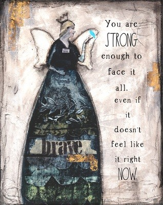 """""""You are strong enough to face it all"""" Print on Wood and Print to be Framed"""