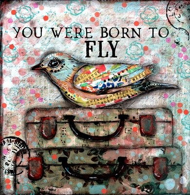 """""""You were born to Fly"""" Print on Wood and Print to be Framed"""