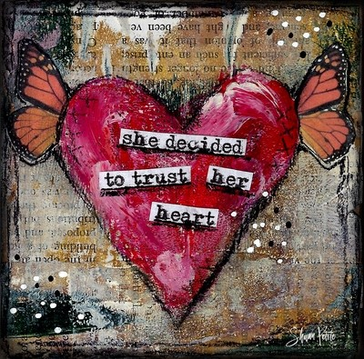 """Giving hearts """"She decided to trust her Heart"""" 4x4"""