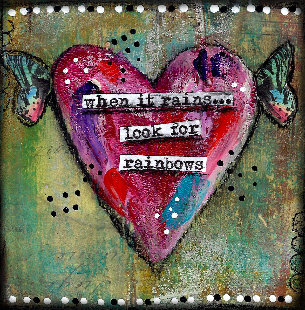"""Giving hearts """"When it rains look for Rainbows"""" 4x4"""