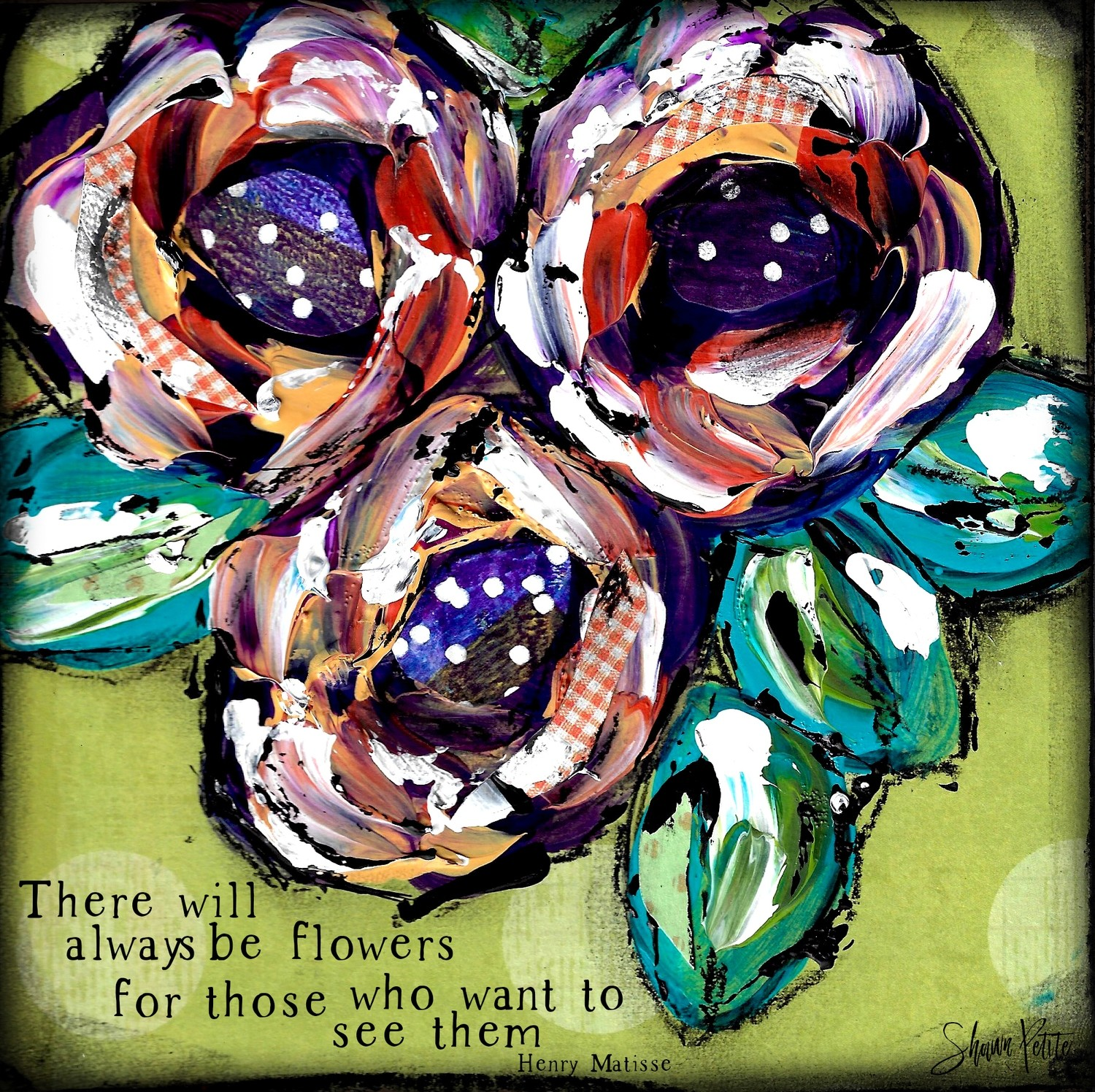 """""""There will always be flowers for those who want to see them"""" Print on Wood and Print to be Framed"""