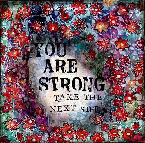 """You are strong, Take the next Step"" Print on Wood and Print to be Framed"