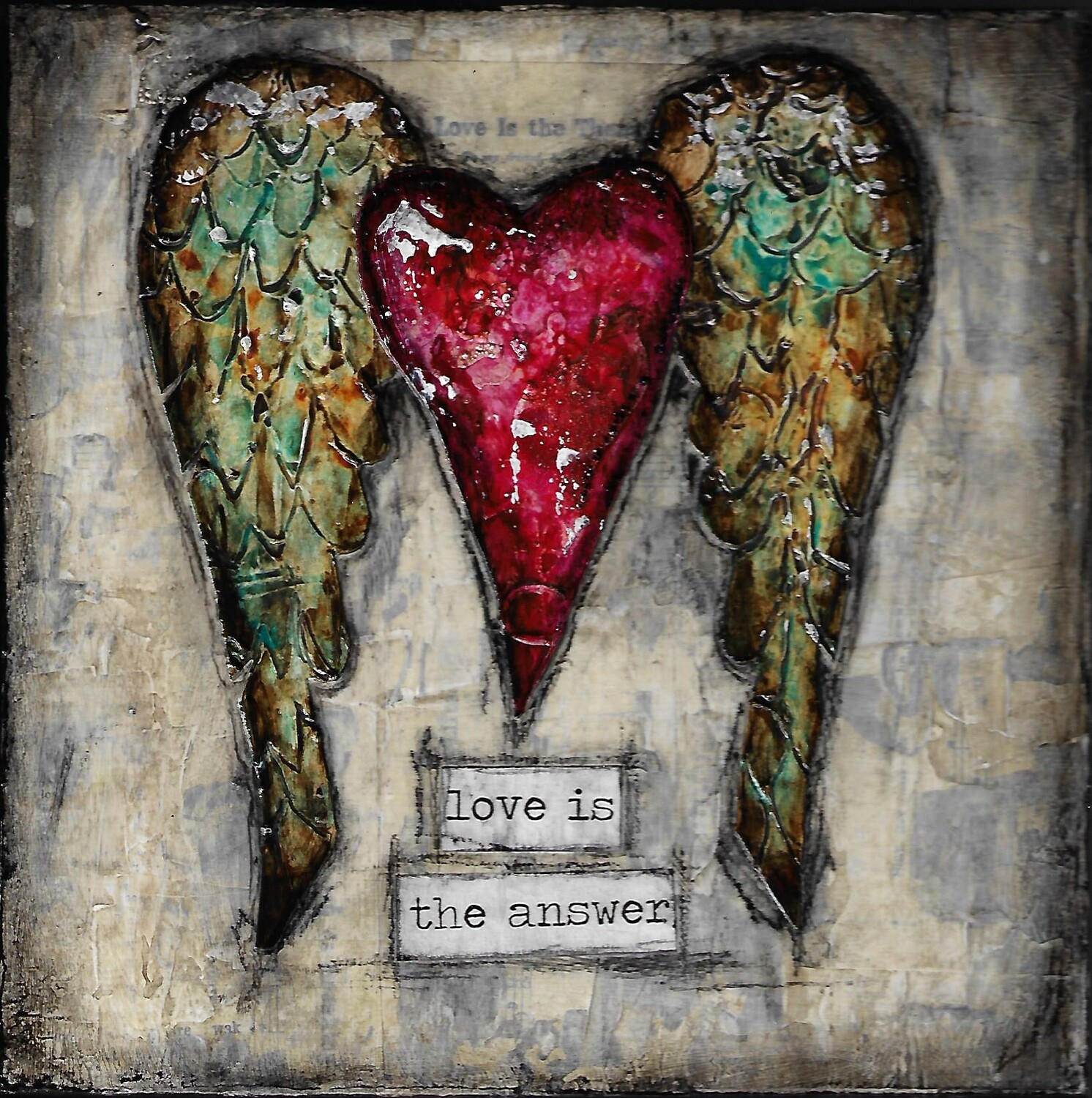 """Love is the Answer"" 8x8 mixed media original"
