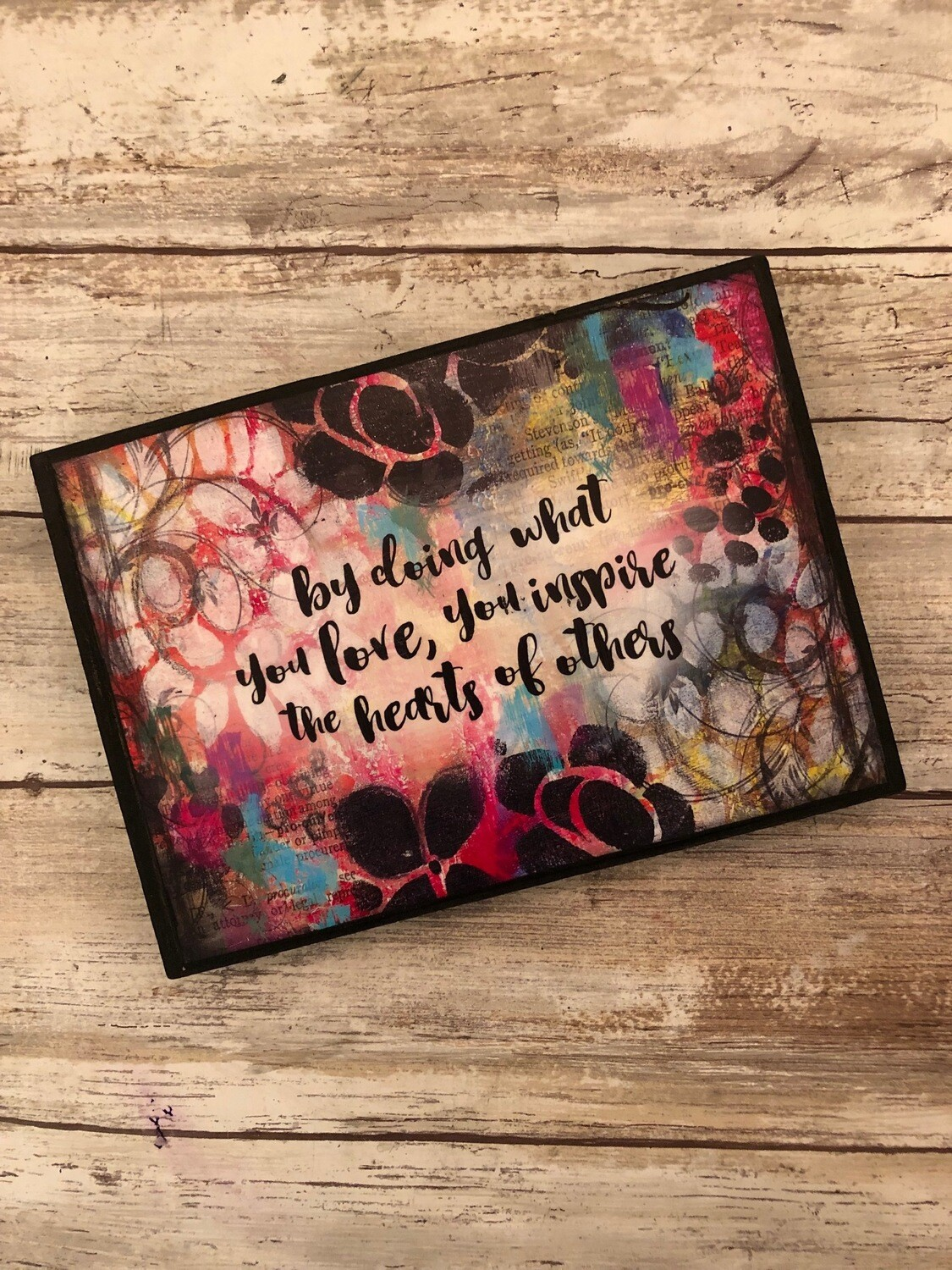 """""""Inspire the hearts of others"""" 7x5 Clearance"""
