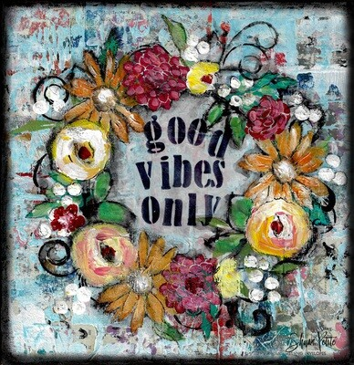 """""""Good Vibes Only"""" Print on Wood and Print to be Framed"""