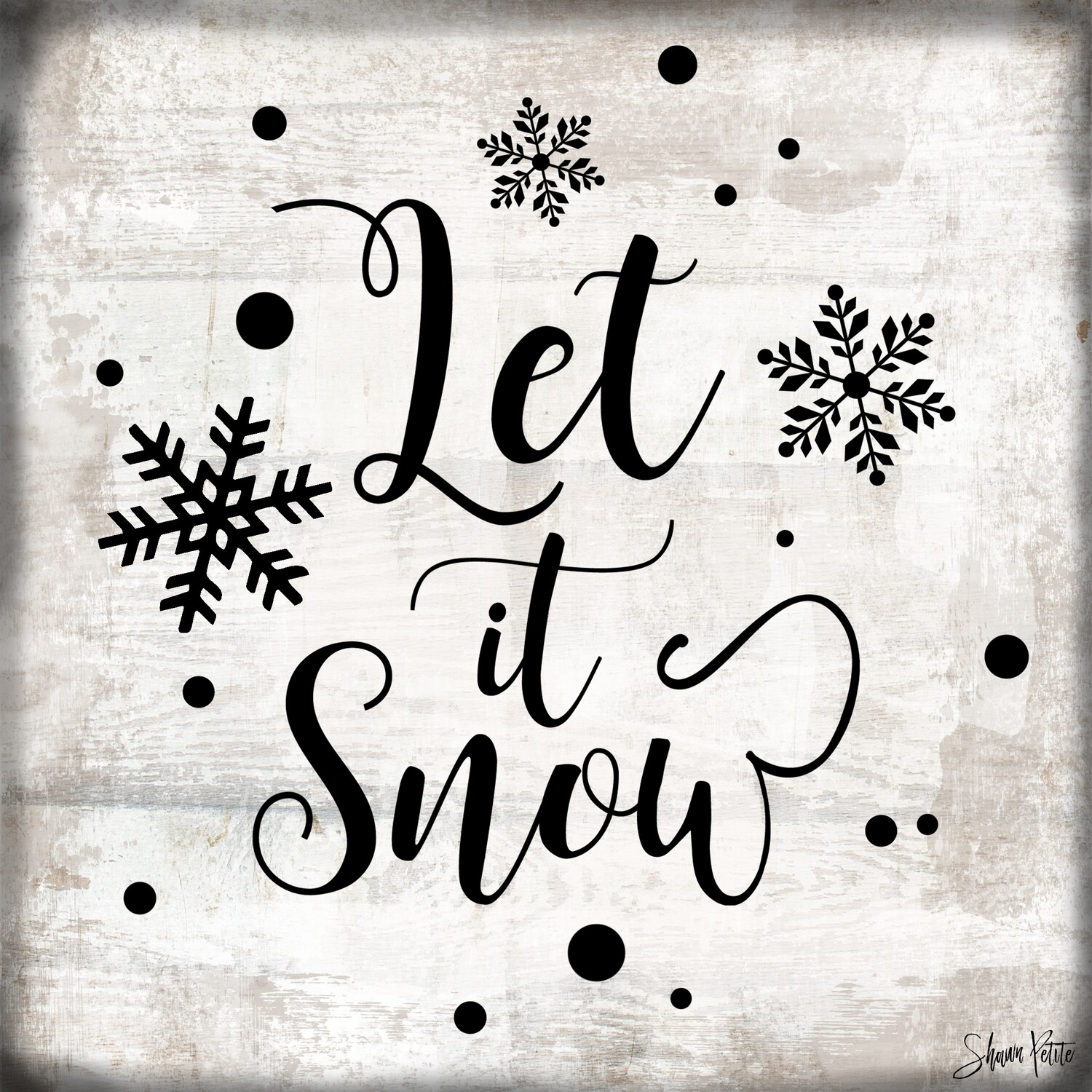 """Let it Snow"" snowflakes, Print on Wood and Print to be Framed"