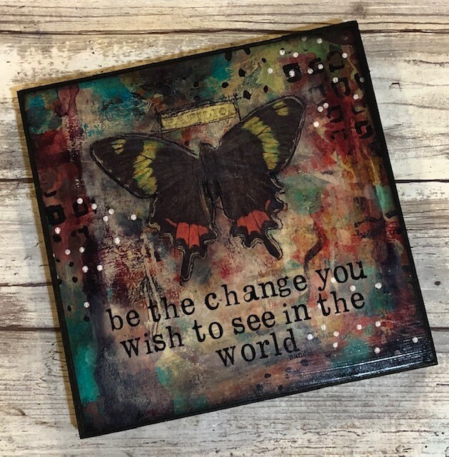 """Be the Change"" butterfly 6x6 Clearance"