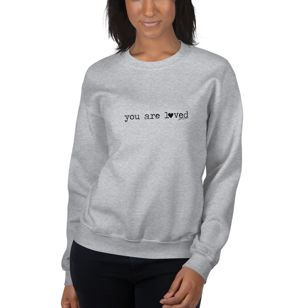 """You are Loved"" crew sweatshirt"