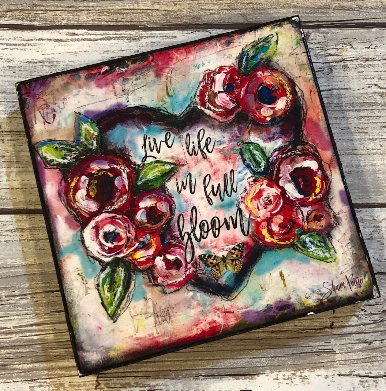 """""""Live Life in Full Bloom"""" heart 4x4 Clearance"""
