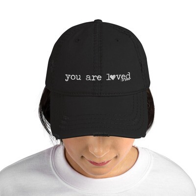 """""""You are Loved"""" Distressed Hat"""