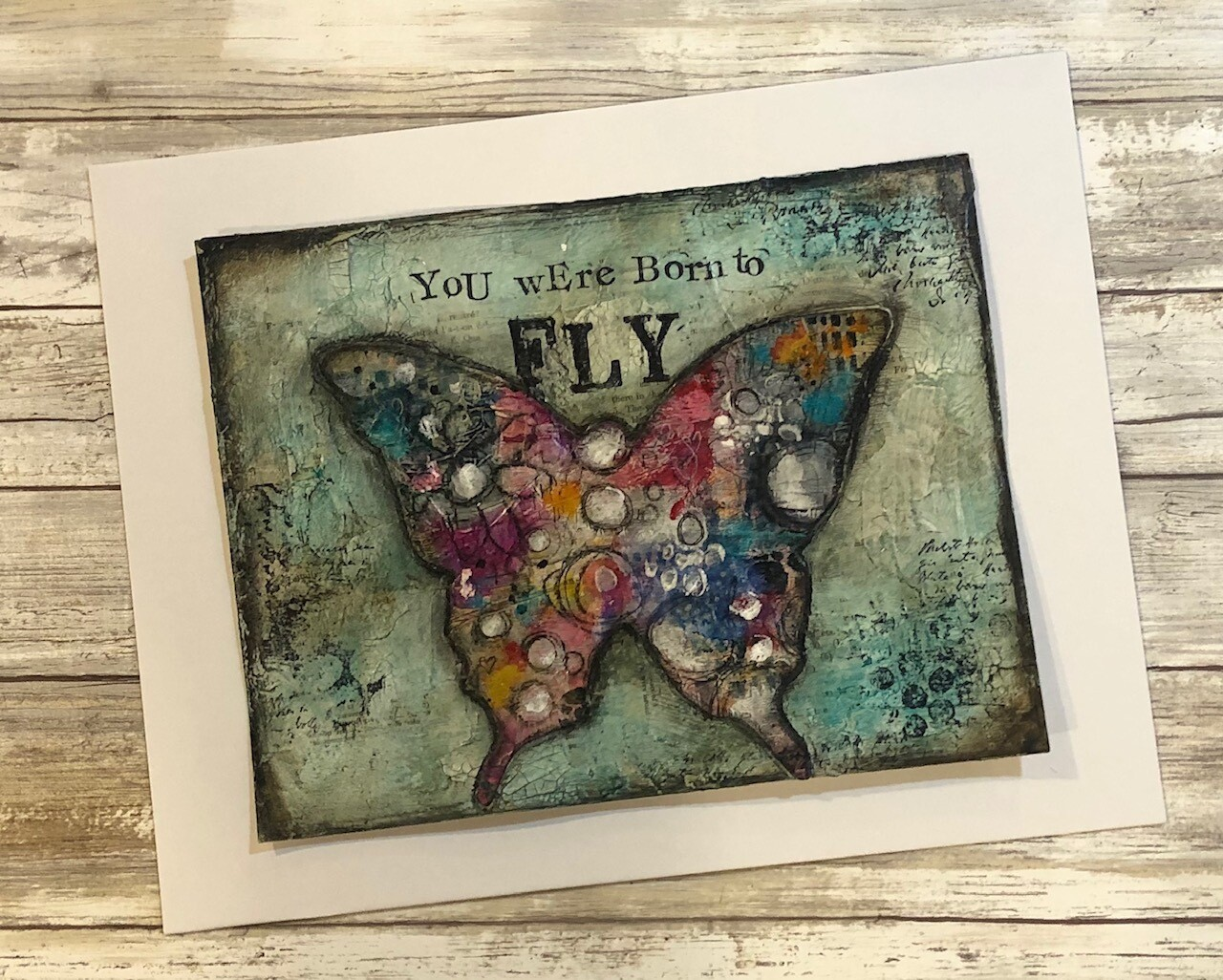 """You were born to Fly"" butterfly 11x8.5 mixed media original to be framed"