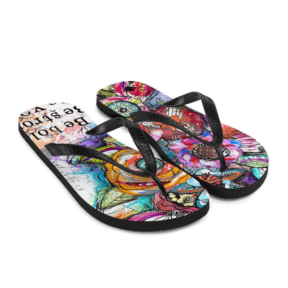 Be Bold, Be Strong, Be You Flip-Flops