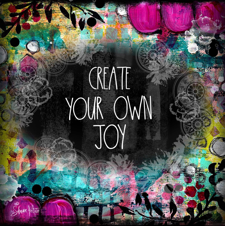 create your own joy