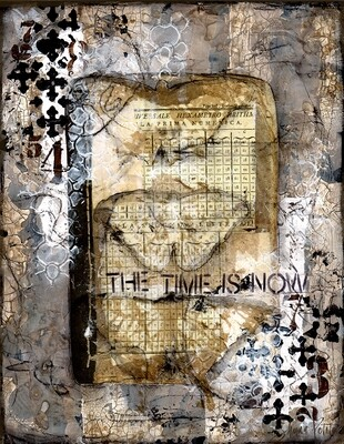 The Time is Now, Print on Wood and Print to be Framed