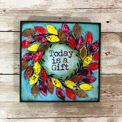 Today Is A Gift Print on Wood 4x4 Clearance